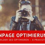 Beitragsbild Onpage Optimierung: Bilder SEO optimieren – 8 Praxistipps