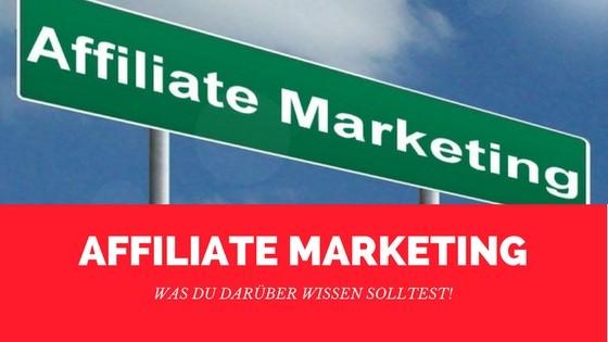 Affiliate Marketing. Was du darüber wissen solltest!