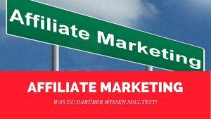 Affiliate Marketing: Was du darüber wissen solltest!